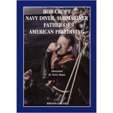 Bob Croft - Navy Diver, Submariner, Father of American Freediving - AUTOGRAPHED